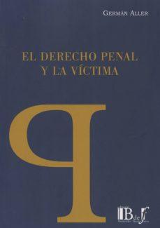 EL DERECHO PENAL Y LA VÍCTIMA - GERMAN ALLER | Triangledh.org