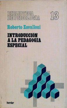 INTRODUCCION A LA PEDAGOGIA - ROBERTO ZAVALLONI |
