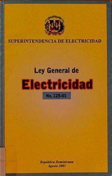 LEY GENERAL DE ELECTRICIDAD Nº 125-01 - VARIOS | Adahalicante.org