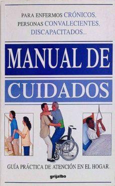MANUAL DE CUIDADOS: GUÍA PRÁCTICA DE ATENCIÓN EN EL HOGAR - VVAA |