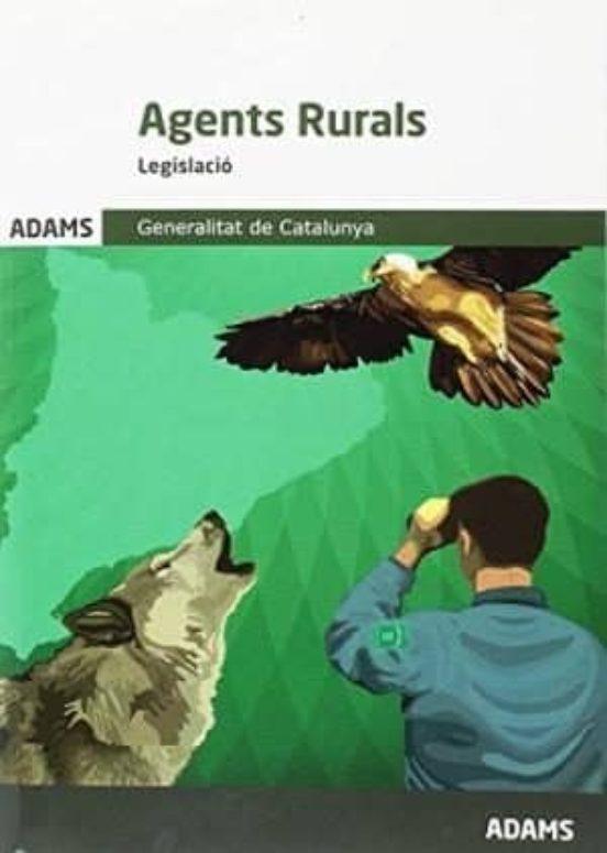 AGENTS RURALS LEGILACIO GENERALITAT DE CATALUNYA (edición en catalán)
