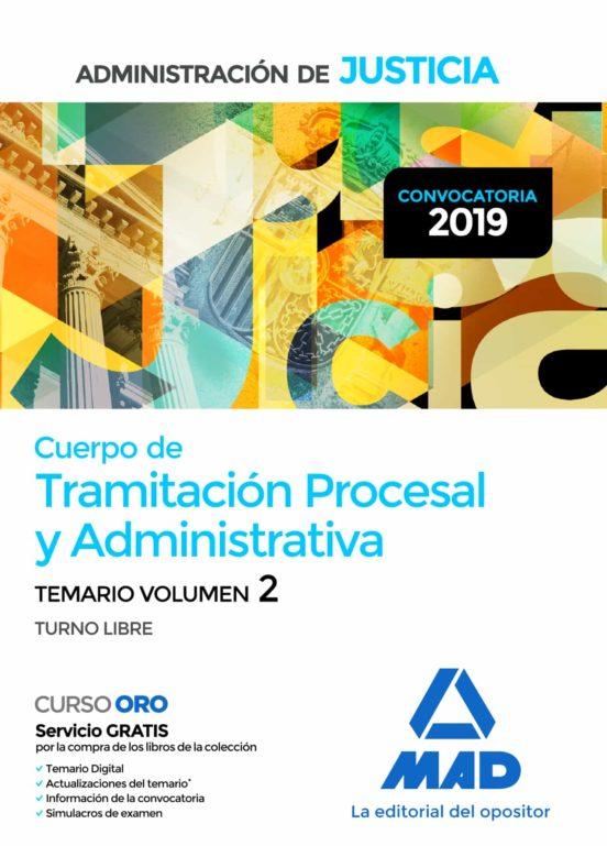 CUERPO DE TRAMITACION PROCESAL Y ADMINISTRATIVA DE LA ADMINISTRACION DE JUSTICIA (TURNO LIBRE): TEMARIO (VOL. 2)