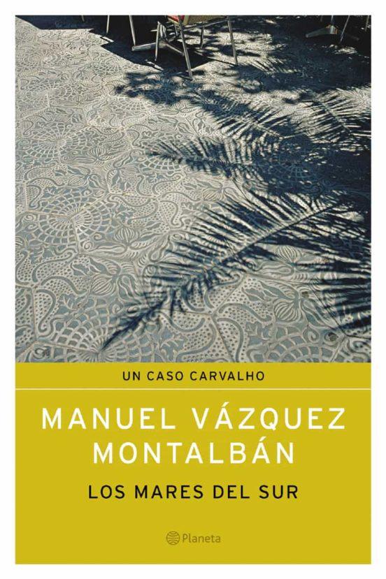 Los Mares Del Sur Manuel Vazquez Montalban Casa Del Libro