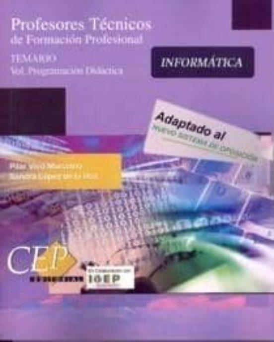 INFORMATICA. PROFESORES DE ENSEÑANZA SECUNDARIA: TEMARIO (VOL. PR OGRAMACION DIDACTICA)
