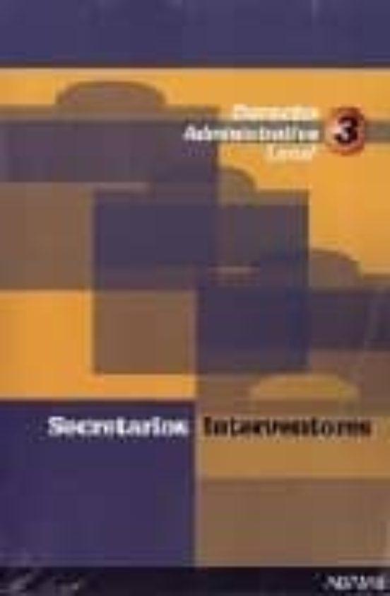 SECRETARIOS INTERVENTORES: TEMARIO (VOL. 3: DERECHO ADMINISTRATIV O LOCAL)