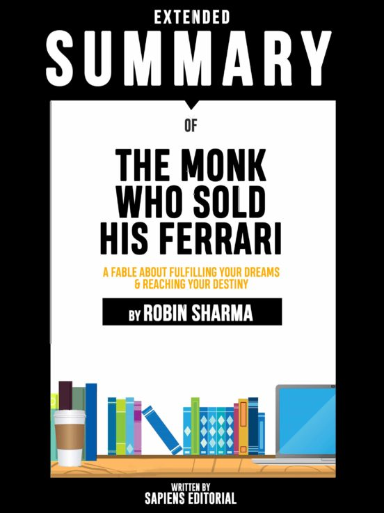 Ebook Extended Summary Of The Monk Who Sold His Ferrari A Fable About Fulfilling Your Dreams Reaching Your Destiny By Robin Sharma Ebook De Robin Sharma Casa Del Libro