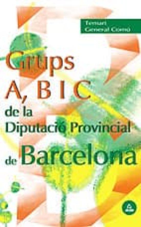 GRUPS A, B, I C DE LA DIPUTACIO PROVINCIAL DE BARCELONA: TEMARI G ENERAL COMU