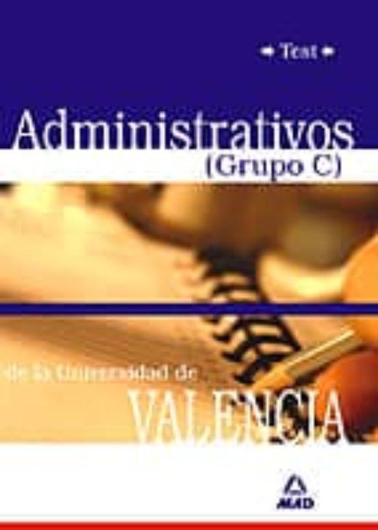ADMINISTRATIVOS DE LA UNIVERSIDAD DE VALENCIA (GRUPO C): TEST
