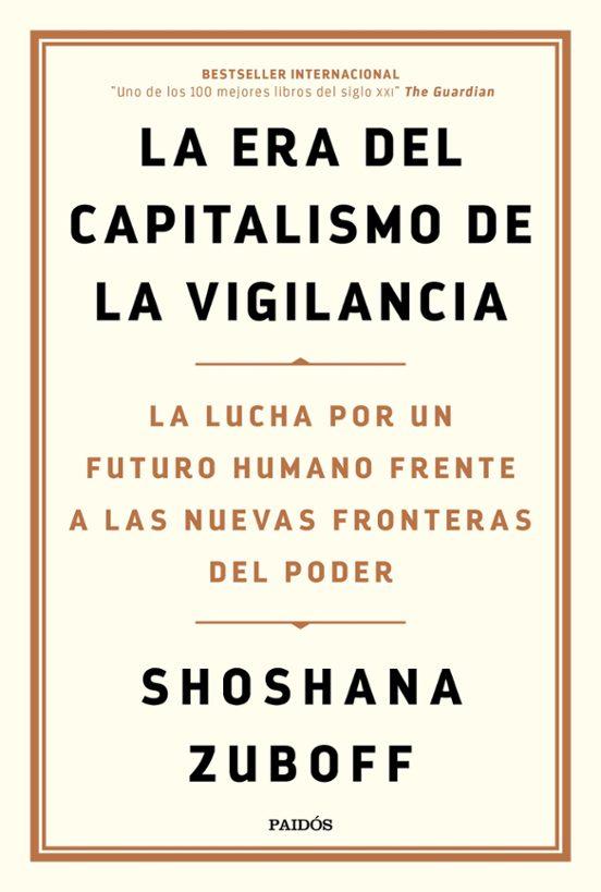 la era del capitalismo de la vigilancia-shoshana zuboff-9788449336935