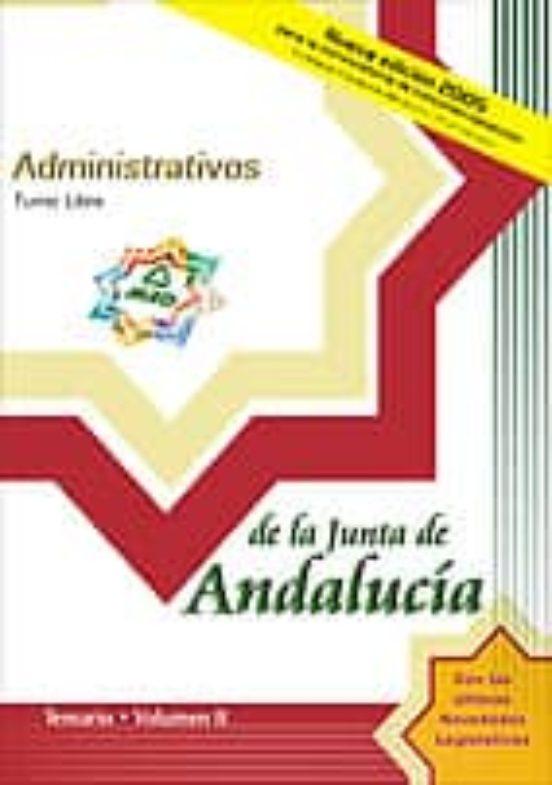 ADMINISTRATIVOS DE LA JUNTA DE ANDALUCIA. TURNO LIBRE: TEMARIO (V OL. II)