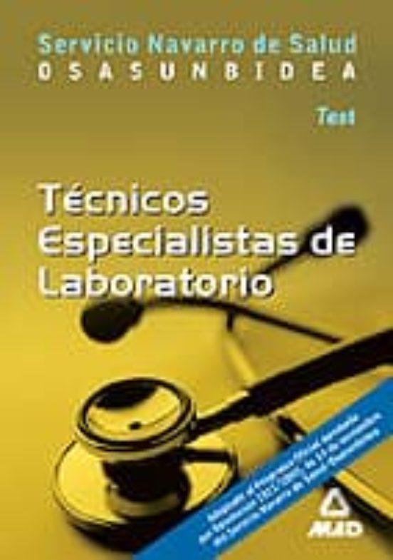 TECNICOS ESPECIALISTAS DE LABORATORIO DEL SERVICIO NAVARRO DE SAL UD OSASUNBIDEA: TEST