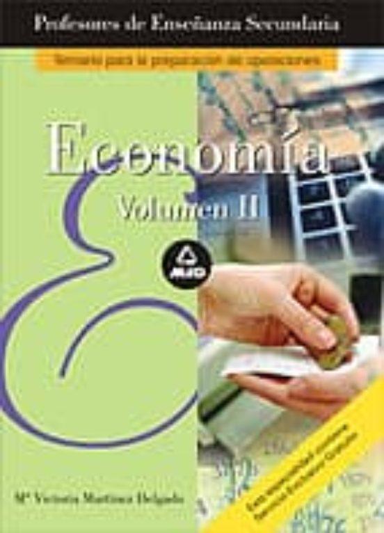 PROFESORES DE ENSEÑANZA SECUNDARIA. ECONOMIA: TEMARIO VOLUMEN II