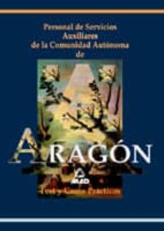 PERSONAL DE SERVICIOS AUXILIARES DE LA COMUNIDAD AUTONOMA DE ARAG ON: TEST Y CASOS PRACTICOS