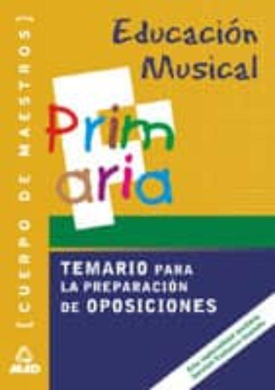 CUERPO DE MAESTROS. EDUCACION MUSICAL: TEMARIO PARA LA PREPARACIO N DE OPOSICIONES