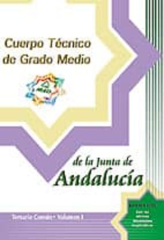 CUERPO TECNICO DE GRADO MEDIO DE LA JUNTA DE ANDALUCIA: TEMARIO C OMUN (VOL. I)