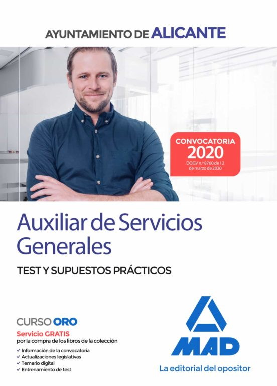 AUXILIAR DE SERVICIOS GENERALES DEL AYUNTAMIENTO DE ALICANTE. TEST Y SUPUESTOS PRACTICOS