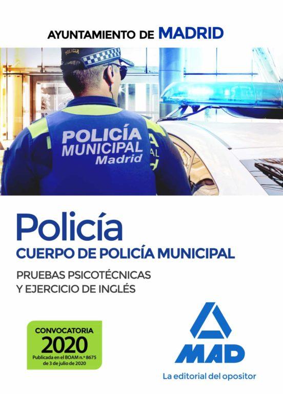 POLICIA DEL CUERPO DE POLICIA MUNICIPAL DEL AYUNTAMIENTO DE MADRID: PRUEBAS PSICOTECNICAS Y EJERCICIO DE INGLES