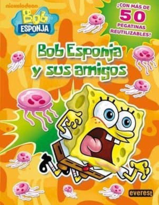 Bob Esponja Y Sus Amigos  Libro De Pegatinas