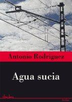 agua sucia (ebook)-antonio rodriguez del castillo-9788415551775