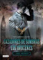 ángel mecánico. cazadores de sombras. los orígenes 1 (ebook)-cassandra clare-angel mecanico-9788408100775