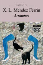 arraianos (8ª ed)-xose luis mendez ferrin-9788497821285