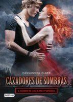 cazadores de sombras 5: ciudad de las almas perdidas-cassandra clare-9788408008125