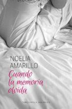 cuando la memoria olvida-noelia amarillo-9788415952565