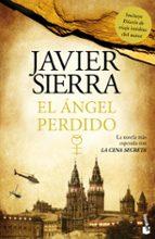 el angel perdido (incluye diario de viaje)-javier sierra-9788408007395