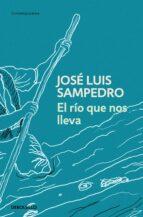 el rio que nos lleva-jose luis sampedro-9788497931885
