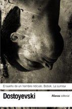 el sueño de un hombre ridiculo; bobok; la sumisa-fiodor dostoievski-9788420664545