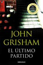 el ultimo partido-john grisham-9788483469965