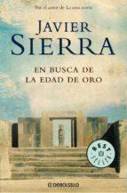 en busca de la edad de oro-javier sierra-9788483465615