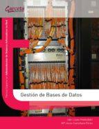gestion de bases de datos: tecnico superior en administracion de sistemas informaticos en red-ivan lopez montalban-maria jesus castellano perez-9788492812455