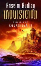 inquisicion (aquasilva, ii)-anselm audley-9788445075135