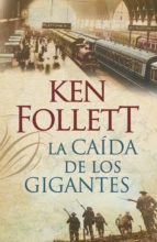 la caida de los gigantes-ken follett-9788401337635