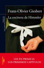 LA COCINERA DE HIMMLER (EN PRIMICIA LOS PRIMEROS CAPÍTULOS) (EBOOK) + #2#GIESBERT, FRANZ-OLIVIER#0#