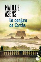 LA CONJURA DE CORTES (TRILOGÍA MARTÍN OJO DE PLATA 3) + #2#ASENSI, MATILDE#80808#|#2#                                                                                                                                                              #0#|