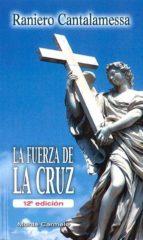 la fuerza de la cruz (12ª ed.)-raniero cantalamessa-9788483536285