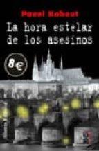 LA HORA ESTELAR DE LOS ASESINOS + #2#KOHOUT, PAVEL#82357#