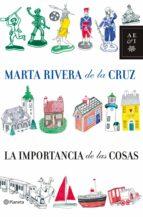 la importancia de las cosas-marta rivera de la cruz-9788408085645
