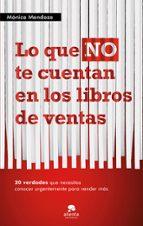 LO QUE NO TE CUENTAN LOS LIBROS DE VENTAS + #2#MENDOZA, MONICA#20092525#