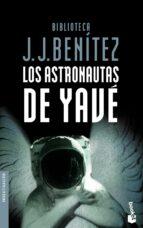 los astronautas de yave-j.j. benitez-9788408046745