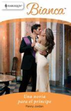una novia para el príncipe (ebook)-penny jordan-9788467183115